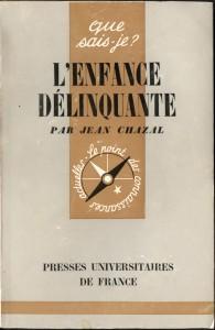 CHAZAL Jean - L'enfance délinquante