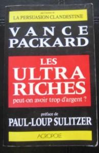 Packard Vance - Les Ultra Riches Peut-on avoir trop d'argent
