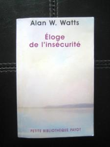 WATTS Alan V - Eloge de l'insécurité